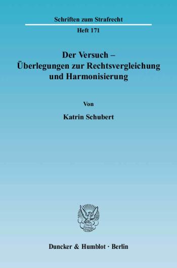 Cover: Der Versuch - Überlegungen zur Rechtsvergleichung und Harmonisierung