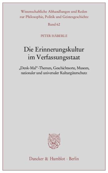 Cover: Die Erinnerungskultur im Verfassungsstaat