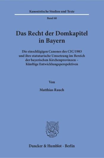 Cover: Das Recht der Domkapitel in Bayern