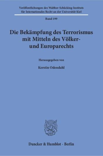 Cover: Die Bekämpfung des Terrorismus mit Mitteln des Völker- und Europarechts