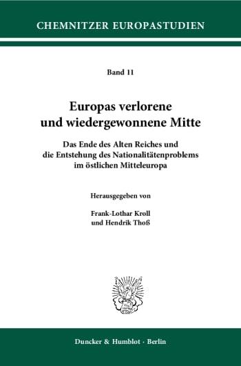 Cover: Europas verlorene und wiedergewonnene Mitte