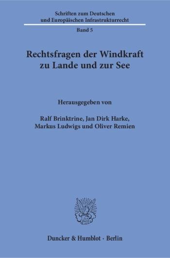Cover: Rechtsfragen der Windkraft zu Lande und zur See