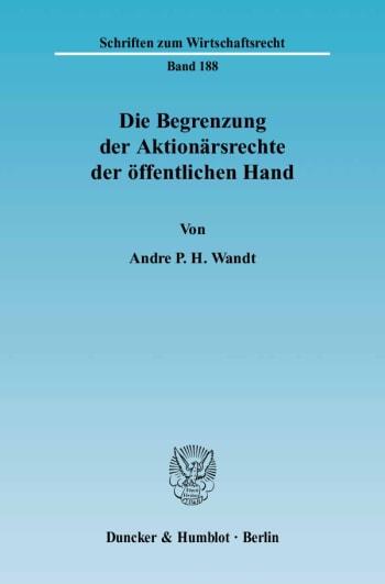 Cover: Die Begrenzung der Aktionärsrechte der öffentlichen Hand