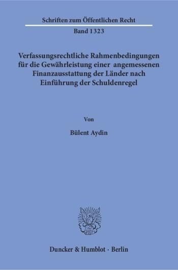 Cover: Verfassungsrechtliche Rahmenbedingungen für die Gewährleistung einer angemessenen Finanzausstattung der Länder nach Einführung der Schuldenregel