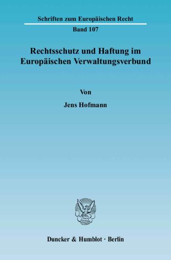 Cover: Rechtsschutz und Haftung im Europäischen Verwaltungsverbund