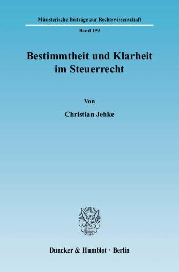Cover: Bestimmtheit und Klarheit im Steuerrecht