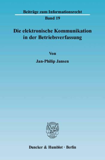 Cover: Die elektronische Kommunikation in der Betriebsverfassung