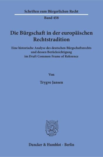 Cover: Die Bürgschaft in der europäischen Rechtstradition