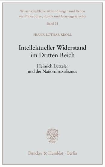 Cover: Intellektueller Widerstand im Dritten Reich