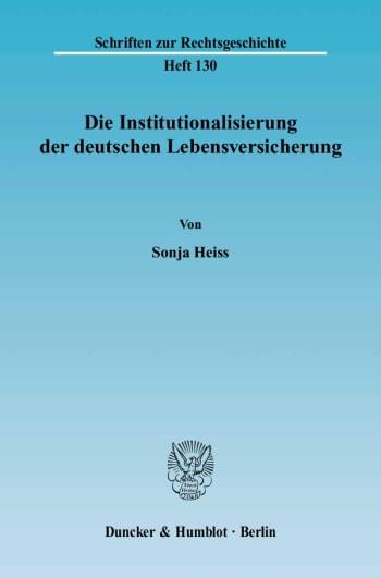 Cover: Die Institutionalisierung der deutschen Lebensversicherung