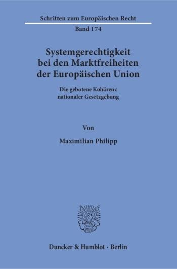 Cover: Systemgerechtigkeit bei den Marktfreiheiten der Europäischen Union