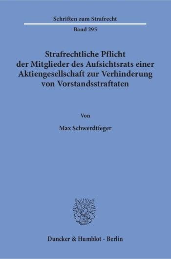 Cover: Strafrechtliche Pflicht der Mitglieder des Aufsichtsrats einer Aktiengesellschaft zur Verhinderung von Vorstandsstraftaten