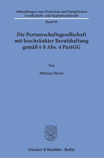 Cover: Die Partnerschaftsgesellschaft mit beschränkter Berufshaftung gemäß § 8 Abs. 4 PartGG