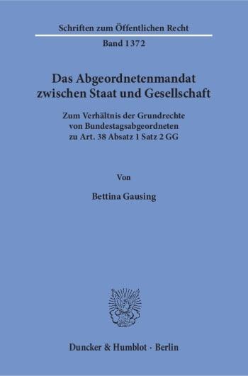 Cover: Das Abgeordnetenmandat zwischen Staat und Gesellschaft