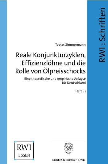 Cover: Reale Konjunkturzyklen, Effizienzlöhne und die Rolle von Ölpreisschocks