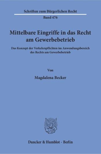 Cover: Mittelbare Eingriffe in das Recht am Gewerbebetrieb