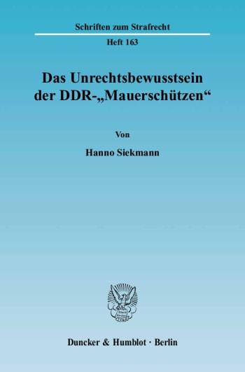 """Cover: Das Unrechtsbewusstsein der DDR-""""Mauerschützen"""""""