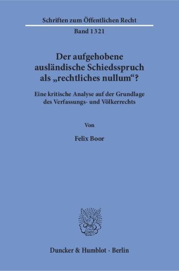 Cover: Der aufgehobene ausländische Schiedsspruch als »rechtliches nullum«?