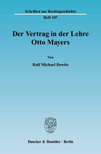 Cover: Der Vertrag in der Lehre Otto Mayers