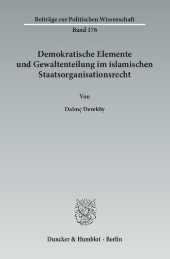 Cover: Demokratische Elemente und Gewaltenteilung im islamischen Staatsorganisationsrecht