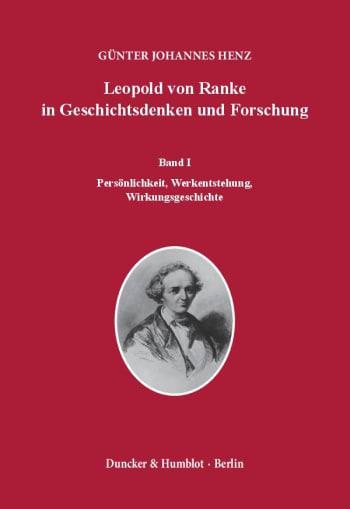 Cover: Leopold von Ranke in Geschichtsdenken und Forschung