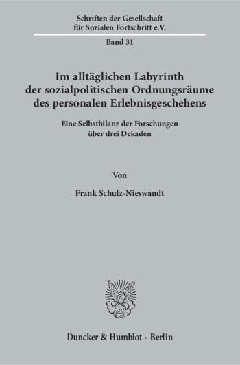 Cover: Im alltäglichen Labyrinth der sozialpolitischen Ordnungsräume des personalen Erlebnisgeschehens