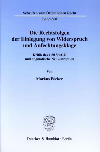 Cover: Die Rechtsfolgen der Einlegung von Widerspruch und Anfechtungsklage
