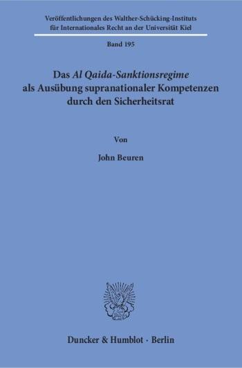 Cover: Das Al Qaida-Sanktionsregime als Ausübung supranationaler Kompetenzen durch den Sicherheitsrat