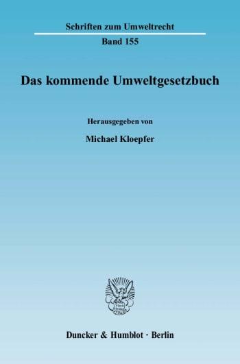 Cover: Das kommende Umweltgesetzbuch