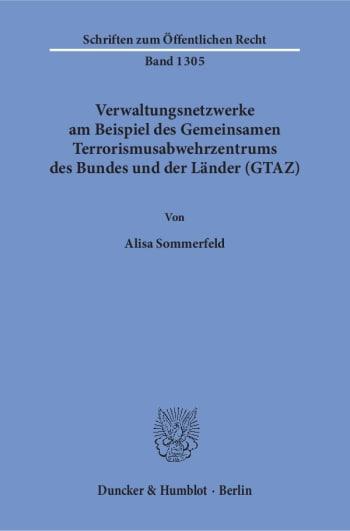 Cover: Verwaltungsnetzwerke am Beispiel des Gemeinsamen Terrorismusabwehrzentrums des Bundes und der Länder (GTAZ)