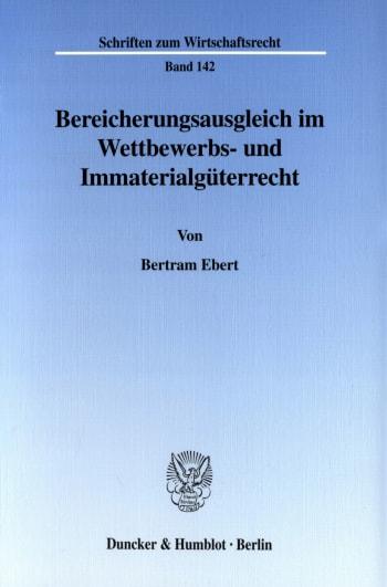 Cover: Bereicherungsausgleich im Wettbewerbs- und Immaterialgüterrecht