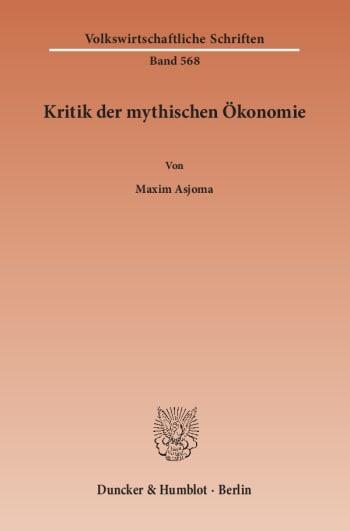 Cover: Kritik der mythischen Ökonomie