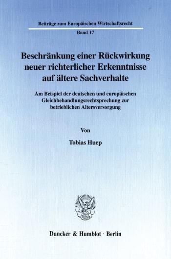 Cover: Beschränkung einer Rückwirkung neuer richterlicher Erkenntnisse auf ältere Sachverhalte