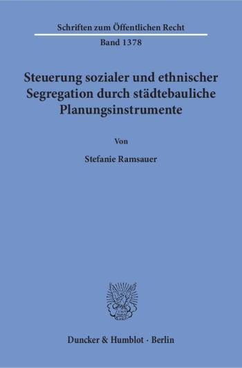 Cover: Steuerung sozialer und ethnischer Segregation durch städtebauliche Planungsinstrumente