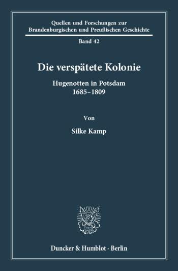 Cover: Die verspätete Kolonie
