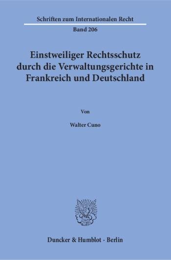 Cover: Einstweiliger Rechtsschutz durch die Verwaltungsgerichte in Frankreich und Deutschland