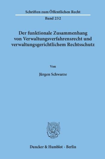 Cover: Der funktionale Zusammenhang von Verwaltungsverfahrensrecht und verwaltungsgerichtlichem Rechtsschutz