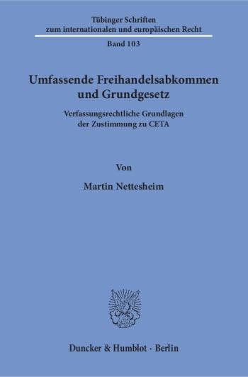 Cover: Umfassende Freihandelsabkommen und Grundgesetz