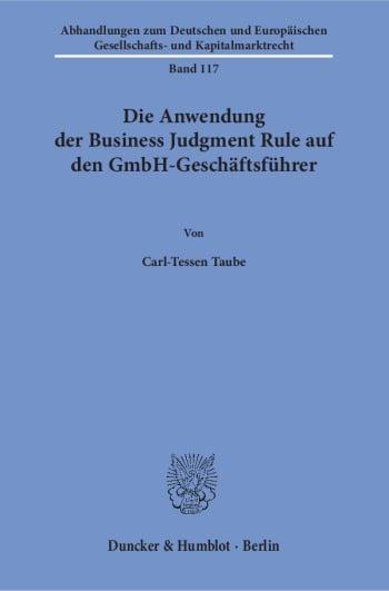Cover: Die Anwendung der Business Judgment Rule auf den GmbH-Geschäftsführer