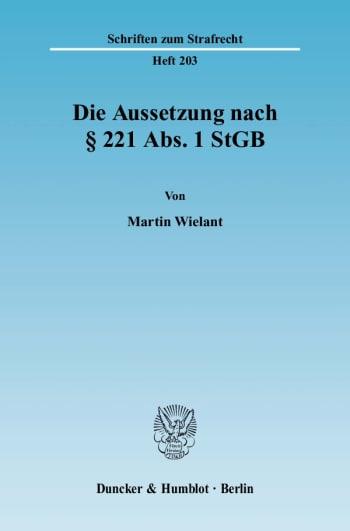 Cover: Die Aussetzung nach § 221 Abs. 1 StGB