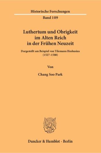 Cover: Luthertum und Obrigkeit im Alten Reich in der Frühen Neuzeit