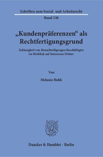 Cover: »Kundenpräferenzen« als Rechtfertigungsgrund