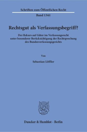 Cover: Rechtsgut als Verfassungsbegriff?