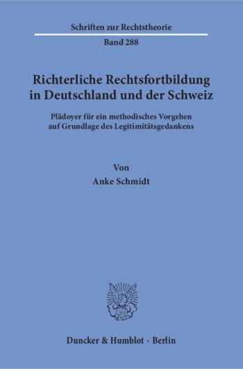 Cover: Richterliche Rechtsfortbildung in Deutschland und der Schweiz