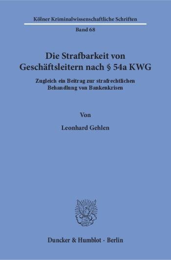 Cover: Die Strafbarkeit von Geschäftsleitern nach § 54a KWG
