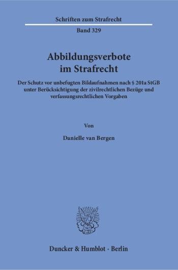 Cover: Abbildungsverbote im Strafrecht