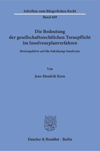 Cover: Die Bedeutung der gesellschaftsrechtlichen Treuepflicht im Insolvenzplanverfahren