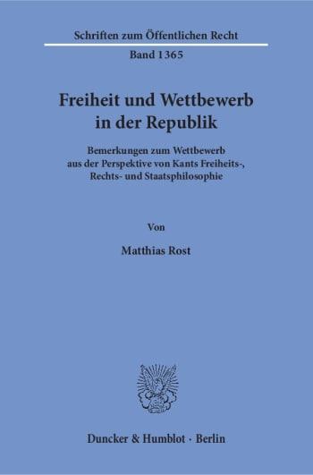 Cover: Freiheit und Wettbewerb in der Republik