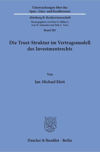 Cover: Die Trust-Struktur im Vertragsmodell des Investmentrechts