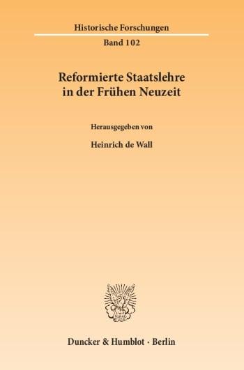 Cover: Reformierte Staatslehre in der Frühen Neuzeit